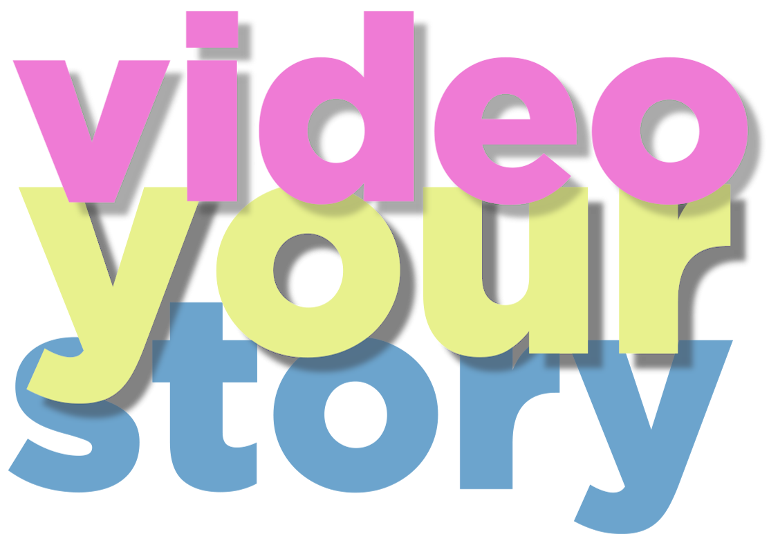 Video Your Story